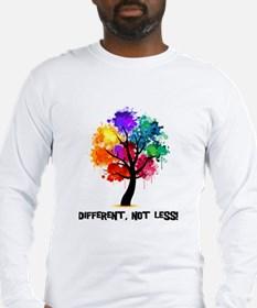 Different, not less! Long Sleeve T-Shirt