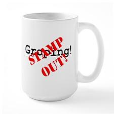 STAMP OUT - GROPING! Mug