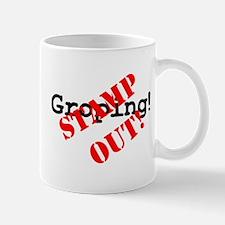 STAMP OUT - GROPING! Small Mug