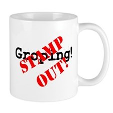 STAMP OUT - GROPING! Small Small Mug