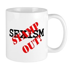 STAMP OUT - SEXISM! Small Small Mug