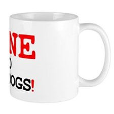 GONE TO THE DOGS! Small Mug