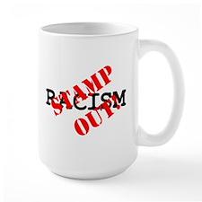 STAMP OUT - RACISM! Mug