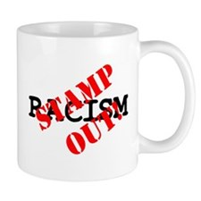 STAMP OUT - RACISM! Small Small Mug