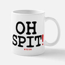 OH SPIT - IN YO EYE! Small Mug