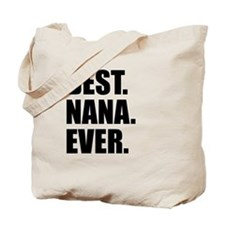 Best Nana Ever Tote Bag