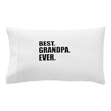 Best Grandpa Ever Pillow Case
