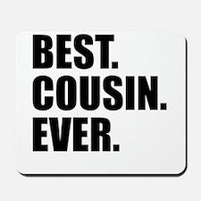 Best Cousin Ever Mousepad