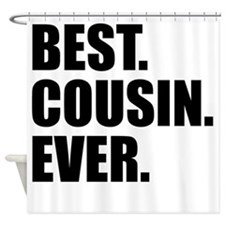 Best Cousin Ever Shower Curtain