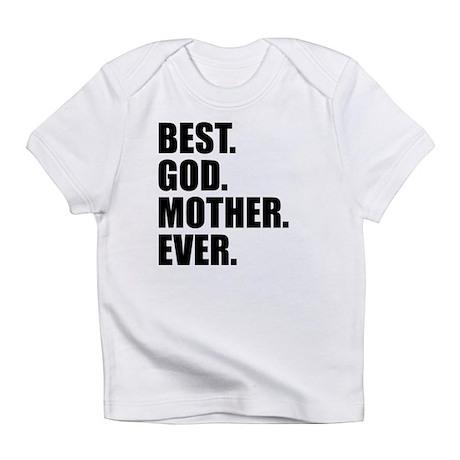Best Godmother Ever Infant T-Shirt