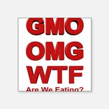 GMO OMG WTF Are We Eating? Sticker