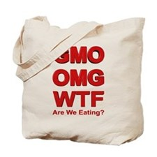 GMO OMG WTF Are We Eating? Tote Bag