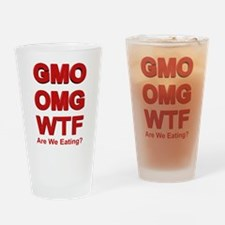 GMO OMG WTF Are We Eating? Drinking Glass