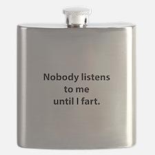 Nobody Listens To Me Until I Fart Flask