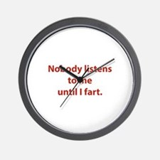 Nobody Listens To Me Until I Fart Wall Clock