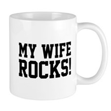 My Wife Rocks! Mug
