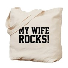 My Wife Rocks! Tote Bag