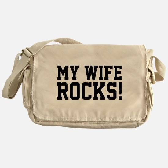 My Wife Rocks! Messenger Bag