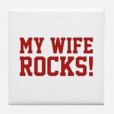 My Wife Rocks! Tile Coaster