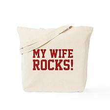 My Wife Rocks! Tote Bag