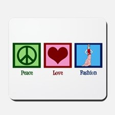 Peace Love Fashion Mousepad