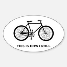 This Is How I Roll Bicycle Sticker (Oval)