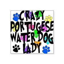 "Crazy Portugese Water Dog Lady Square Sticker 3"" x"