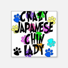 "Crazy Japanese Chin Lady Square Sticker 3"" x 3"""