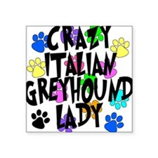 "Crazy Italian Greyhound Lady Square Sticker 3"" x 3"