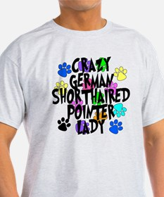Crazy German Shorthaired Pointer Lady T-Shirt