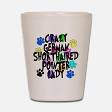 Crazy German Shorthaired Pointer Lady Shot Glass