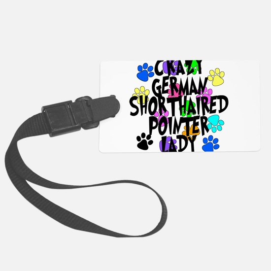 Crazy German Shorthaired Pointer Lady Luggage Tag