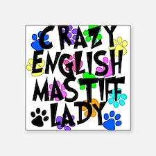 "Crazy English Mastiff Lady Square Sticker 3"" x 3"""