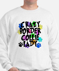 Crazy Border Collie Lady Sweatshirt