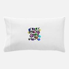 Crazy Border Collie Lady Pillow Case