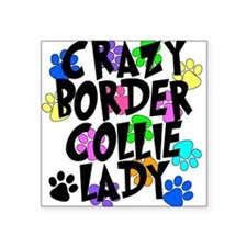 "Crazy Border Collie Lady Square Sticker 3"" x 3"""
