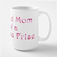 Proud Mom of a Bichon Frise Mug