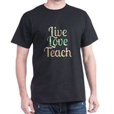 Live Love Teach T-Shirt
