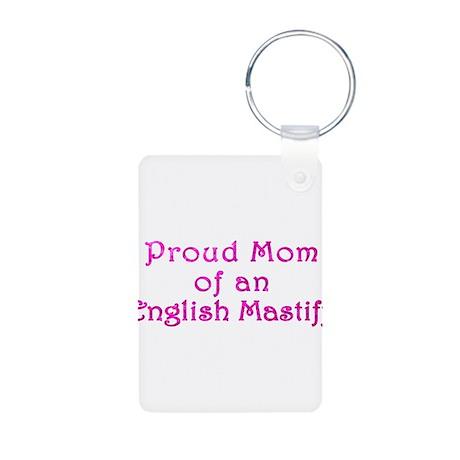 Proud Mom of an English Mastiff Aluminum Photo Key