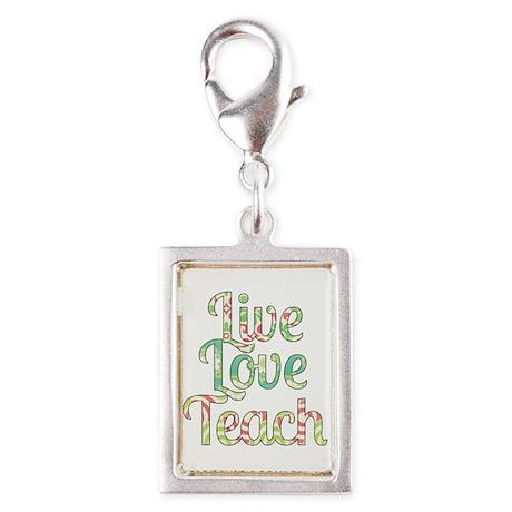 Live Love Teach Charms