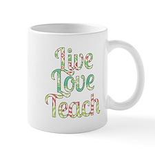 Live Love Teach Small Mugs
