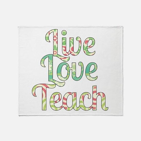 Live Love Teach Throw Blanket