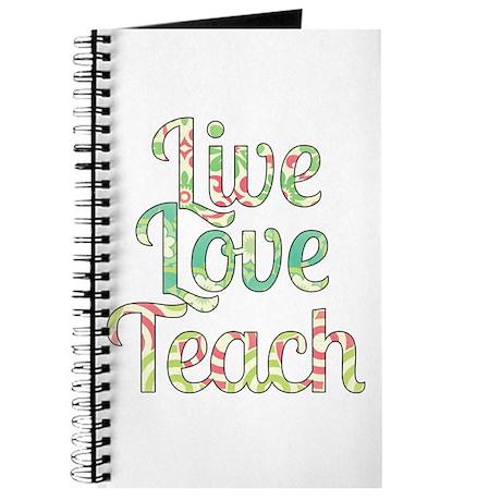 Live Love Teach Journal