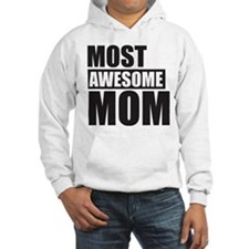 MOST AWESOME MOM Hoodie