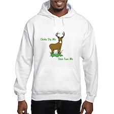 Chicks Dig Me, Deer Fear Me Hoodie