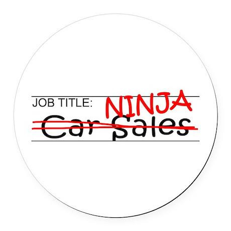 Job Ninja Car Sales Round Car Magnet
