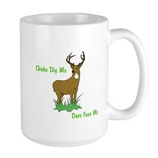 Chicks Dig Me, Deer Fear Me Mug