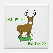 Chicks Dig Me, Deer Fear Me Tile Coaster