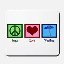 Peace Love Weather Mousepad