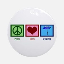 Peace Love Weather Ornament (Round)